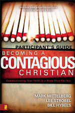 Becoming a Contagious Christian: Communicating Your Faith in a Style That...