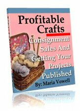 How To Sell Your Crafts Easily On Consignment & Getting Projects Published (CD)