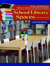 Just the Basics: School Library Spaces : Just the Basics by Brenda S....