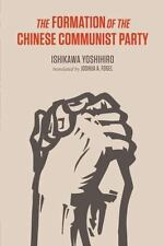 The Formation of the Chinese Communist Party by Ishikawa, Yoshihiro