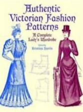 Dover Fashion and Costumes: Authentic Victorian Fashion Patterns : A Complete...