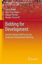Bidding for Development : How the Olympic Bid Process Accelerates...