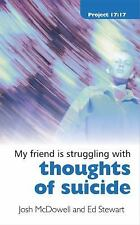 Struggling with thoughts of suicide (My Friend is struggling with...), Josh McDo