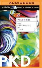 The Game-Players of Titan by Philip K. Dick (2015, MP3 CD, Unabridged)