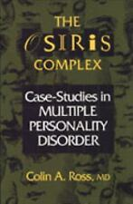 The Osiris Complex: Case Studies in Multiple Personality Disorder, Ross, Colin,