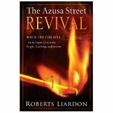 The Azusa Street Revival : When the Fire Fell-an in-Depth Look at the People,...