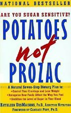 Potatoes Not Prozac : A Natural Seven-Step Plan To - Control Your Cravings...