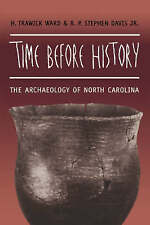 Time Before History: The Archaeology of North Carolina by H. Trawick Ward, R....