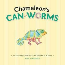 Picture Book Apologetics Ser.: Chameleon's Can of Worms : Picture Book...