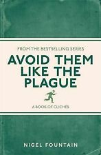 Avoid Them Like the Plague: A Book of Cliches, Nigel Fountain, New