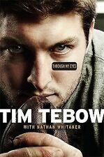 Through My Eyes by Tim Tebow and Nathan Whitaker (2011, Hardcover)