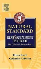 Natural Standard Herb and Supplement Handbook : The Clinical Bottom Line by...