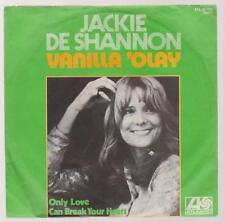"7"" Jackie De Shannon Vanilla `Olay / Only Love Can Break Your Heart 70`s"