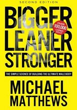 Bigger Leaner Stronger The Simple Science of Building the Ultimate Male Body