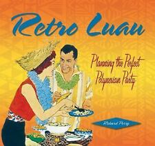 Retro: Retro Luau : Planning the Perfect Polynesian Party by Richard Perry (200…