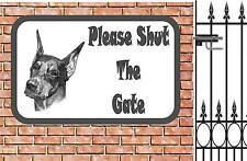 Doberman Shut The Gate Beware of the Dog  Design Metal Door Sign