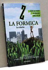 Z LA FORMICA, la storia - E. Weiss [Mondadori editore]