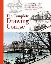The Complete Drawing Course: Your Step by Step Guide to Drawing and Sketching in