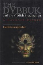 The Dybbuk and the Yiddish Imagination: A Haunted Reader (Judaic Traditions in L