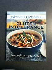 Eat Well, Live Well with Gluten Intolerance: Gluten-Free Recipes and Tips 2009