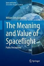 Space and Society: The Meaning and Value of Spaceflight : Public Perceptions...