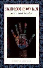 Shahid Reads His Own Palm by Reginald Dwayne Betts (2010, Paperback)