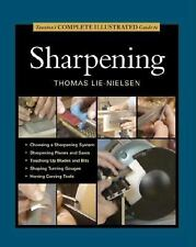 Taunton's Complete Illustrated Guide to Sharpening by Thomas Lie-Nielsen...