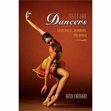 Meet the Dancers : From Ballet, Broadway, and Beyond by Amy Nathan (2008,...