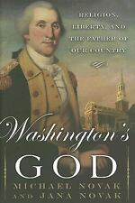 Washington's God: Religion, Liberty, and the Father of Our Country by Novak, Jan