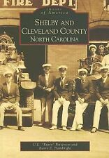 Images of America Ser.: Shelby and Cleveland County, North Carolina by Barry E.