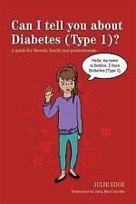 Je peux vous dire sur le diabète (type 1)?: un guide pour des amis, famille et professent