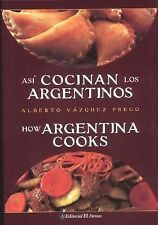 Asi Cocinan los Argentinos  How Argentina Cooks (Spanish and English Edition)