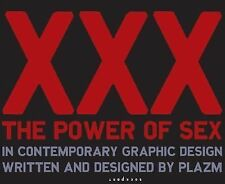Xxx : The Power of Sex in Contemporary Design by Plazm and Joshua Berger (2003,