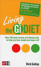 """Rick Gallop Living The Gi Diet: To Maintain Healthy, Permanent Weight Loss """"AS N"""