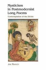 Mysticism in Postmodernist Long Poems : Contemplation of the Divine by Joe...