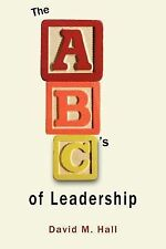 Abc's of Leadership by David M. Hall (2007, Paperback)