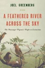 A FEATHERED RIVER ACROSS THE SKY (9781620405345 - JOEL GREENBERG (HARDCOVER) NEW