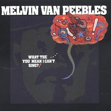 What The... You Mean I Can't Sing? by Melvin Van Pee...