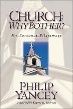 Church: Why Bother? by Philip Yancey, Like New Paperback