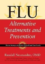 Flu: Alternative Treatments and Prevention, Randall Neustaedter O.M.D., Excellen