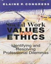 Ethics and Legal Issues: Social Work Values and Ethics : Identifying and...