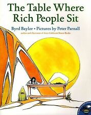 The Table Where Rich People Sit (Aladdin Picture Books), Byrd Baylor, Good Book