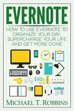 Evernote: How to Use Evernote to Organize Your Day, Supercharge Your...  (ExLib)