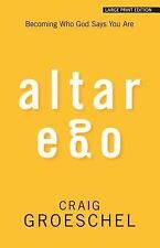 Altar Ego: Becoming Who God Says You Are (Christian Large Print Origin-ExLibrary