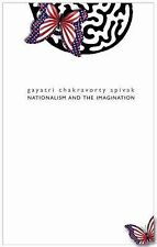 Nationalism and the Imagination by Alexander Kiossev and Gayatri Chakravorty...