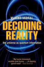 Decoding Reality: The Universe as Quantum Information, Vedral, Vlatko, Good Book