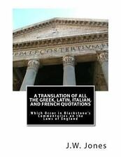 A Translation of All the Greek, Latin, Italian, and French Quotations : Which...