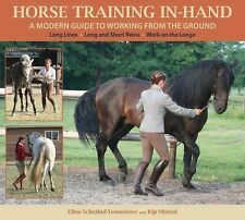 Horse Training In-Hand : A Modern Guide to Working from the Ground by Ellen...