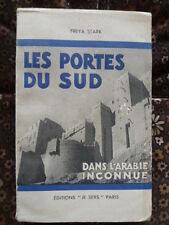 Freya STARK - Les portes du Sud (Dans l'Arabie inconnue) - Ed Je sers PARIS 1938