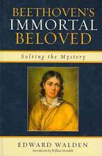 Walden, Edward - Beethoven's Immortal Beloved: Solving the Mystery